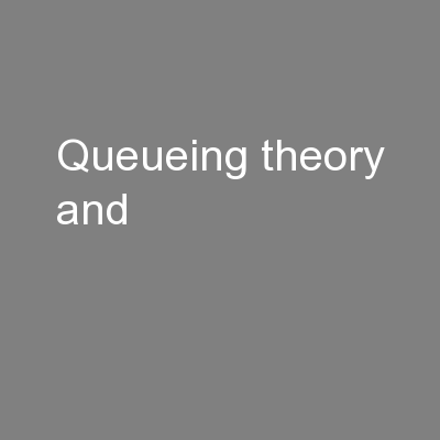 Queueing theory and
