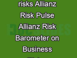 Allianz Risk Pulse Allianz Risk Barometer  page  The rise of interconnected risks Allianz Risk Pulse Allianz Risk Barometer on Business Risks  Business interruption natural catastrophes and fire top