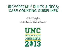 """IRS """"SPECIAL"""" RULES & REGS; CASE COUNTING GUIDELINE PowerPoint PPT Presentation"""