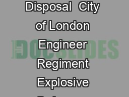 Follow us on ADR  Engineer Regiment Explosive Ordnance Disposal  City of London Engineer Regiment Explosive Ordnance Disposal and Wimbish Station Support Unit WSSU