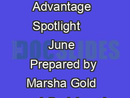 Medicare Advantage  Spotlight     June  Prepared by Marsha Gold  and Gretchen J
