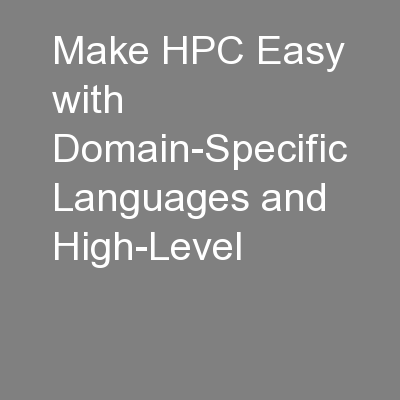 Make HPC Easy with Domain-Specific Languages and High-Level