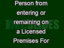 Order Barring Person from a Licensed premises Upda ted November  Order Barring Person from entering or remaining on a Licensed Premises For assistance with completing this application for m please co