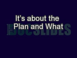It's about the Plan and What