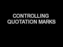 CONTROLLING QUOTATION MARKS PowerPoint PPT Presentation