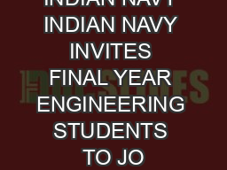 THE INDIAN NAVY INDIAN NAVY INVITES FINAL YEAR ENGINEERING STUDENTS TO JO