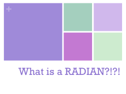 What is a RADIAN?!?!