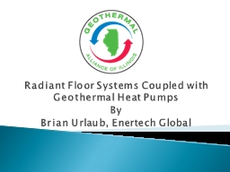 Radiant Floor Systems Coupled with Geothermal Heat Pumps