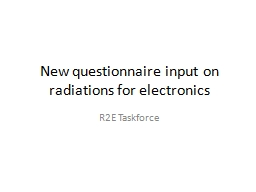 New questionnaire input on radiations for electronics