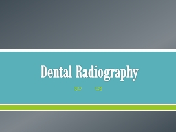 Dental Radiography PowerPoint PPT Presentation