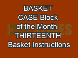 BASKET CASE Block of the Month  THIRTEENTH Basket Instructions