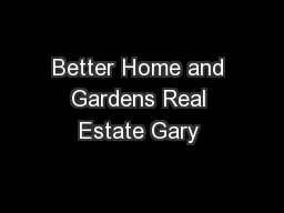 Better Home and Gardens Real Estate Gary