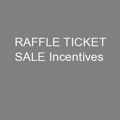RAFFLE TICKET SALE Incentives