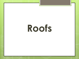 . Roofs PowerPoint PPT Presentation