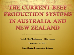 THE CURRENT BEEF PRODUCTION SYSTEMS IN AUSTRALIA AND NEW ZE