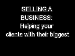 SELLING A BUSINESS: Helping your clients with their biggest