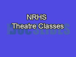 NRHS Theatre Classes PowerPoint PPT Presentation