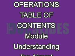 AIRPORT OPERATIONS TABLE OF CONTENTS Module Understanding the Airport  PDF document - DocSlides