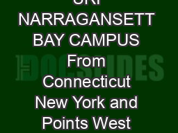 HOW TO REACH THE URI NARRAGANSETT BAY CAMPUS From Connecticut New York and Points West Via Route