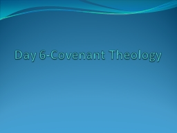 Day 6-Covenant Theology