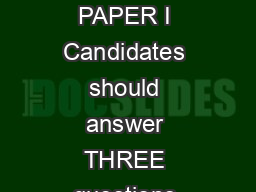 OVER GENERAL PAPER I Candidates should answer THREE questions  PDF document - DocSlides