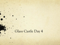 Glass Castle Day 4