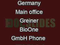 wwwgbocombioscience Germany Main office Greiner BioOne GmbH Phone    EMail infode