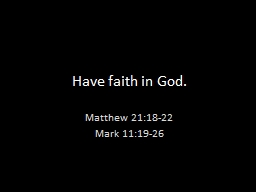 Have faith in God.