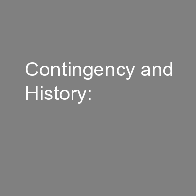 Contingency and History: