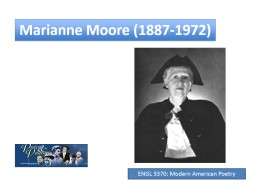 Marianne Moore (1887-1972) PowerPoint PPT Presentation
