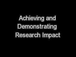Achieving and Demonstrating Research Impact PowerPoint PPT Presentation