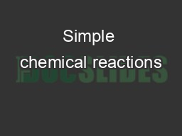 Simple chemical reactions PowerPoint PPT Presentation