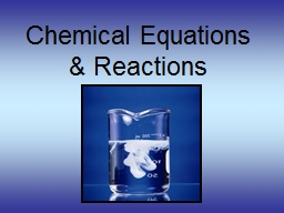 Chemical Equations & Reactions PowerPoint PPT Presentation