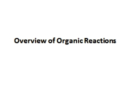 Overview of Organic Reactions PowerPoint PPT Presentation