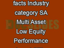 Wealth and Investment Management Absa Inflation Beater Fund  January  Fund facts Industry category SA Multi Asset Low Equity Performance target CPI   Fund launch date  October  Class A launch date  O PowerPoint PPT Presentation