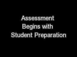 Assessment Begins with Student Preparation