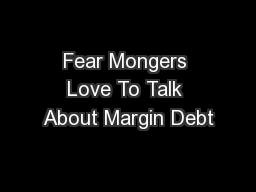 Fear Mongers Love To Talk About Margin Debt