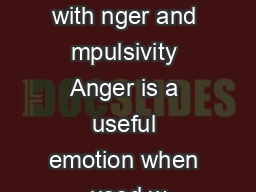 Dealing with nger and mpulsivity Anger is a useful emotion when used w PDF document - DocSlides