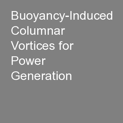 Buoyancy-Induced Columnar Vortices for Power Generation