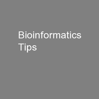 Bioinformatics Tips