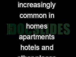 ince the early s bed bugs have become increasingly common in homes apartments hotels and other places of business