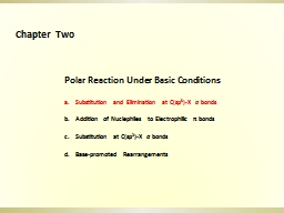 Polar Reaction Under Basic Conditions PowerPoint PPT Presentation