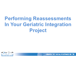 Performing Reassessments In Your Geriatric Integration Proj