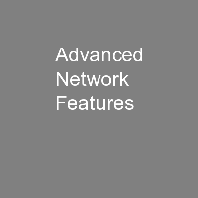 Advanced Network Features PowerPoint PPT Presentation