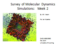Survey of Molecular Dynamics Simulations:  Week 2