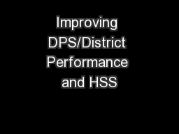 Improving DPS/District Performance and HSS PowerPoint PPT Presentation