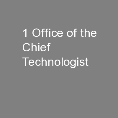 1 Office of the Chief Technologist