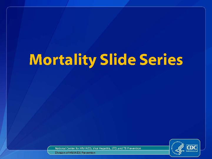Mortality Slide SeriesNational Center for HIV/AIDS, Viral Hepatitis, S PowerPoint PPT Presentation