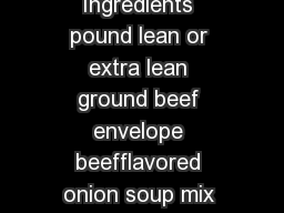 Eat Smart Makes  servings Serving Size  cup BEEFY SKILLET DINNER Ingredients pound lean or extra lean ground beef envelope beefflavored onion soup mix cup water  cup chopped onion ounce can tomato sa