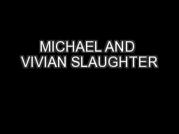 MICHAEL AND VIVIAN SLAUGHTER